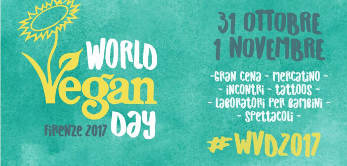 World Vegan Day 2017 @ Firenze – 31 ottobre e 1 novembre