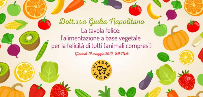 La tavola felice: l'alimentazione a base vegetale per la felicità di tutti (Animali compresi)