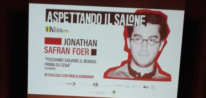 Possiamo salvare il mondo, prima di cena con Jonatan Safran Foer
