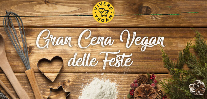 Gran Cena Vegan delle Feste – 2019